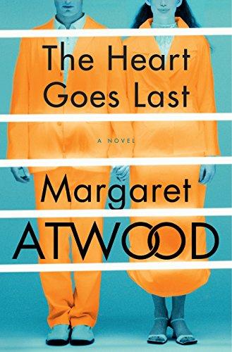 9780385540353: The Heart Goes Last: A Novel