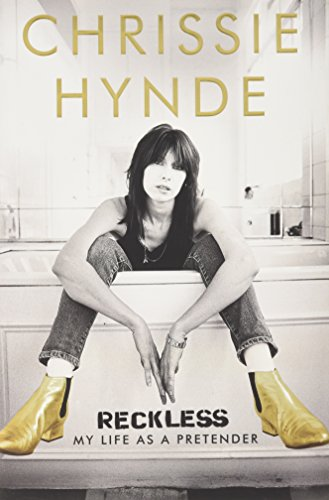 Reckless: My Life as a Pretender: Hynde, Chrissie