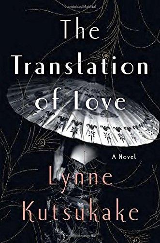 The Translation of Love: A Novel: Lynne Kutsukake