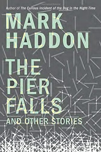 The Pier Falls: And Other Stories: Mark Haddon