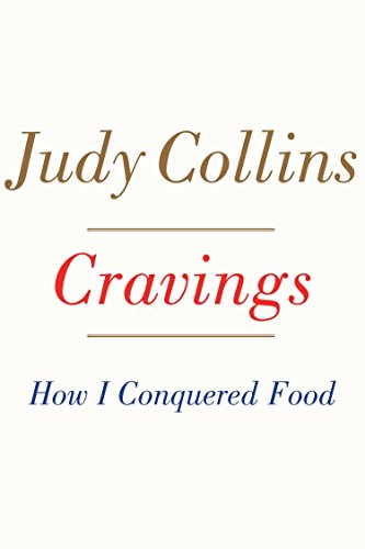 Cravings: How I Conquered Food: Judy Collins