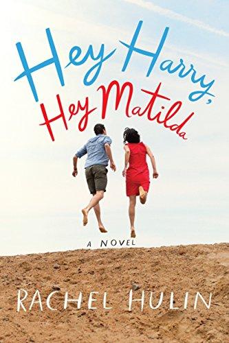 9780385541671: Hey Harry, Hey Matilda: A Novel