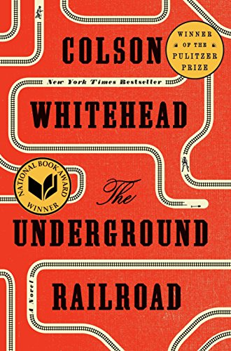 The Underground Railroad (First Printing): Whitehead, Colson