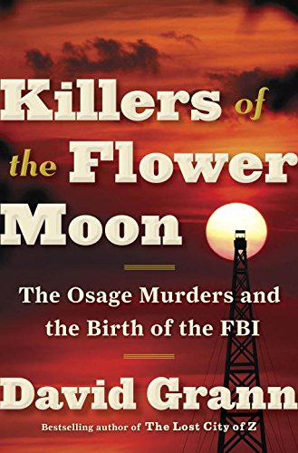 9780385542487: Killers of the Flower Moon: The Osage Murders and the Birth of the FBI