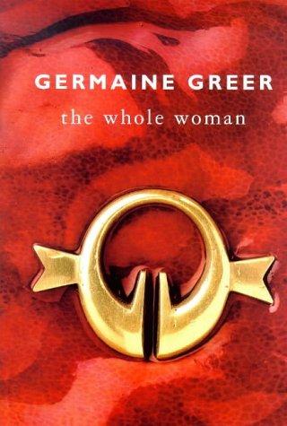 Whole Woman: Greer, Germaine