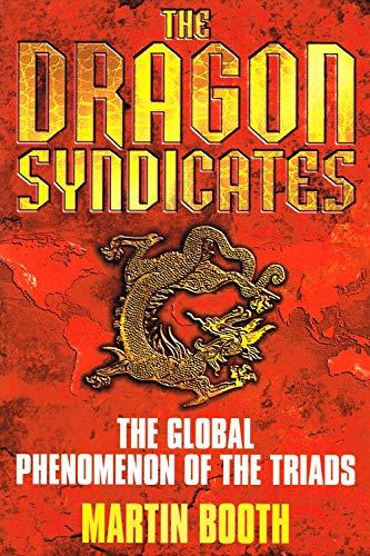 9780385600514: Dragon Syndicates: The Global Phenomenon of the Triads