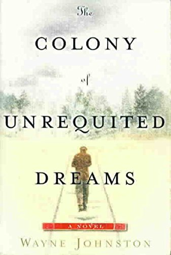 9780385600682: The Colony of Unrequited Dreams