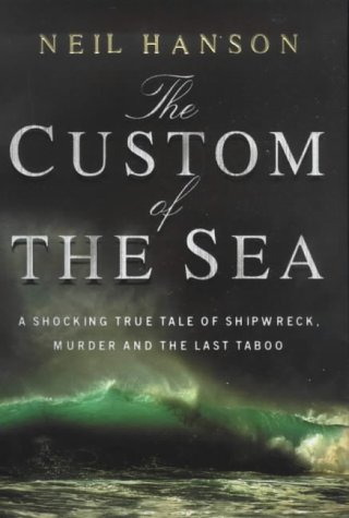 9780385600835: THE CUSTOM OF THE SEA: THE TRUE STORY THAT CHANGED BRITISH LAW