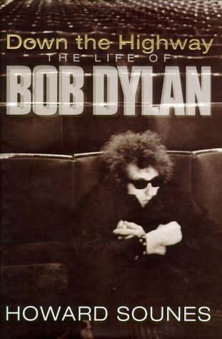 9780385601252: down the highway the life of Bob Dylan