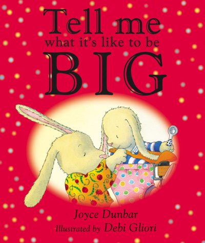 9780385601283: Tell Me What It's Like to Be Big (Hardback)