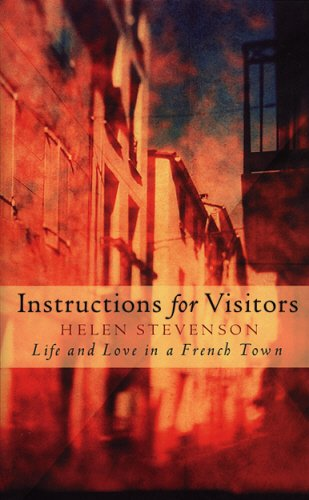 9780385601672: Instructions for Visitors: Life and Love in a French Town