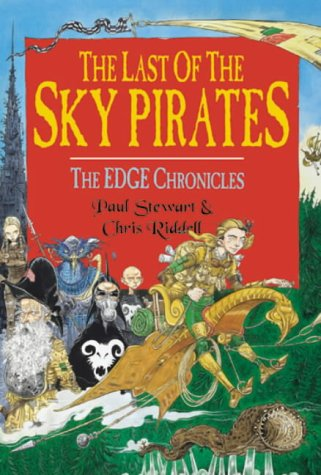 The Last of the Sky Pirates - UNREAD FIRST PRINTING: Stewart, Paul & Chris Riddell - SIGNED BY BOTH