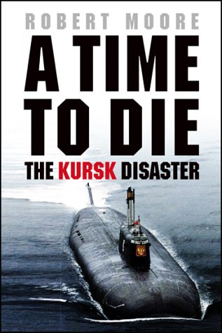 9780385602655: A time to die: the Kursk disaster
