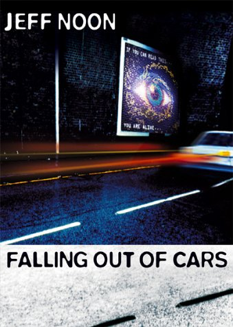 Falling Out of Cars: Jeff Noon