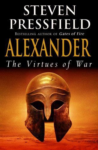 9780385603355: Alexander : The Virtues of War