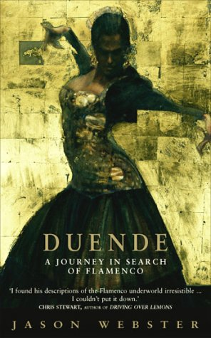 Duende : A Journey into the Heart of Flamenco: Webster, Jason