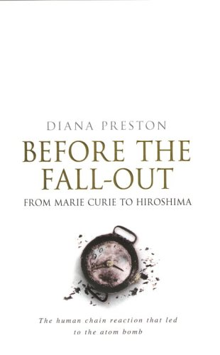 9780385604383: Before the Fall-Out: From Marie Curie to Hiroshima