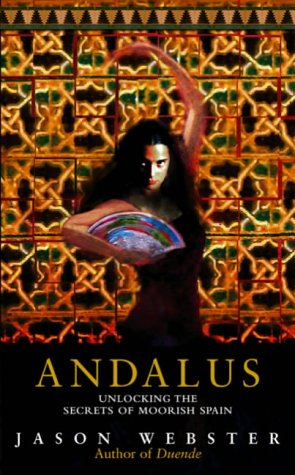 9780385605076: Andalus: Unlocking the Secrets of Moorish Spain