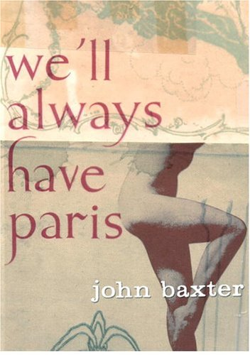 9780385606400: We'll Always Have Paris: Sex And Love In The City Of Light
