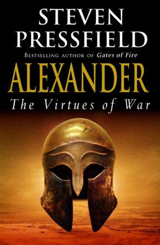 9780385607704: Alexander: The Virtues of War
