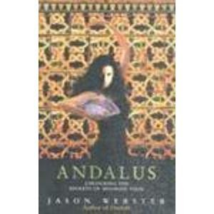 9780385607711: Andalus: Unlocking the Secrets of Moorish Spain