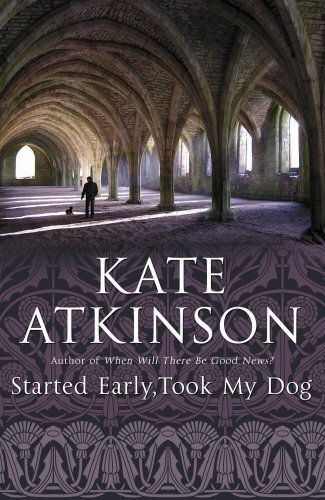 Started Early, Took My Dog: (Jackson Brodie): Kate Atkinson