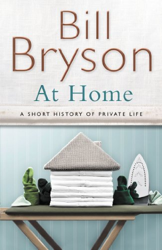 9780385608275: At Home: A short history of private life (Bryson)