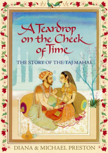9780385609470: A Teardrop on the Cheek of Time: The Story of the Taj Mahal
