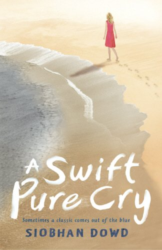 A Swift Pure Cry: Dowd, Siobhan