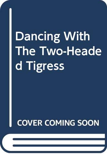 9780385609791: Dancing with the Two-Headed Tigress