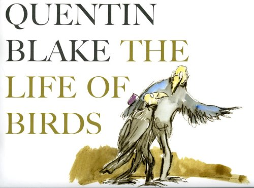 The Life of Birds: Blake, Quentin