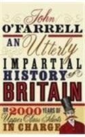 9780385611992: An Utterly Impartial History of Britain: (or 2000 Years of Upper Class Idiots in Charge)