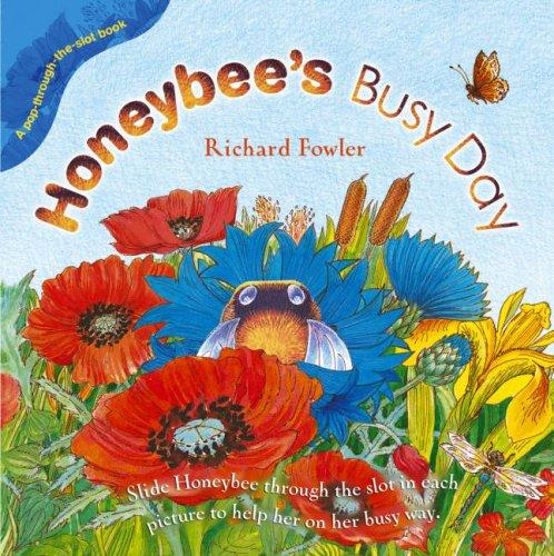 Honeybees Busy Day: Fowler, Richard