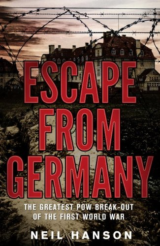 9780385612043: Escape From Germany: The Greatest POW Break-Out of the First World War