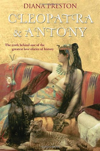 Antony and Cleopatra - The Truth Behind One of the Greatest Love Stories of History