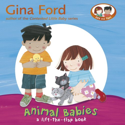 Animal Babies: A Lift-the-Flap Book: Ford, Gina