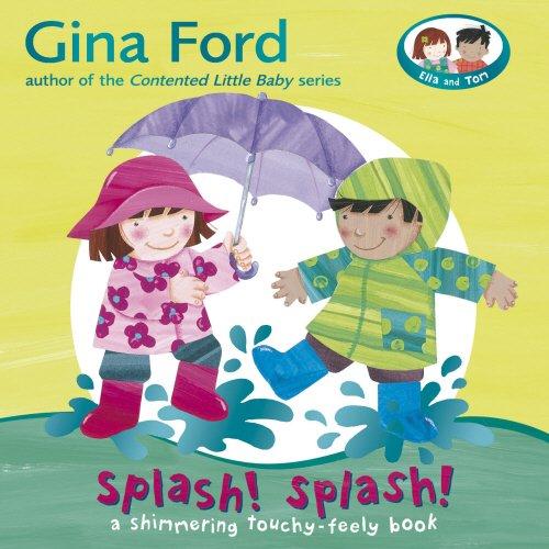 9780385612876: Splash! Splash!: A Touchy Feely Board Book (Ella & Tom Touchy Feely Book)