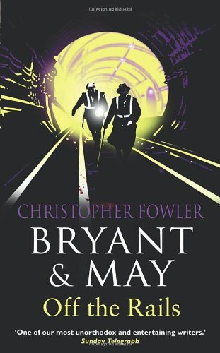 OFF THE RAILS - THE 8TH BRYANT & MAY MYSTERY - SIGNED FIRST EDITION FIRST PRINTING.