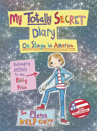 9780385614924: Polly Price's Totally Secret Diary: On Stage in America (My Totally Secret Diary)