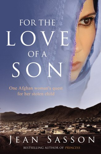 For the Love of a Son: One Afghan Woman's Quest for Her Stolen Child: Jean Sasson