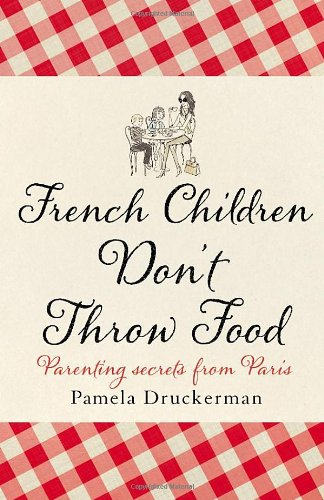 9780385617611: French Children Don't Throw Food