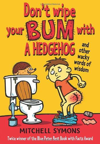 9780385618663: Don't Wipe Your Bum With A Hedgehog