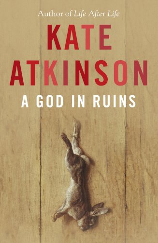 A God In Ruins (Signed First U.K. Edition): Kate Atkinson