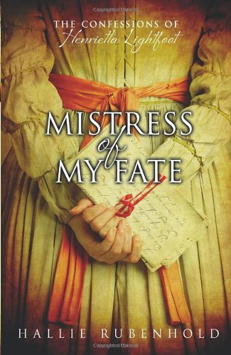 9780385618854: Mistress of My Fate: The Confessions of Henrietta Lightfoot