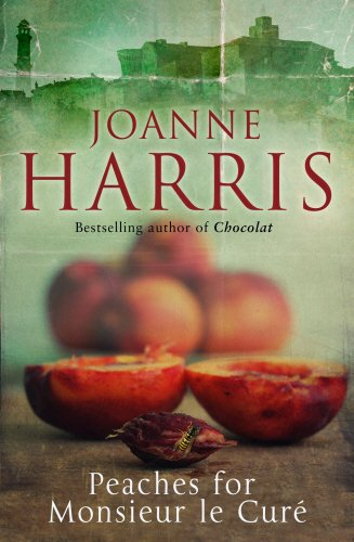 Peaches for Monsieur le Cure (Signed First Edition): Joanne Harris