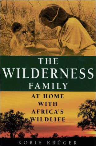 9780385658126: The Wilderness Family: At Home with Africa's Wildlife