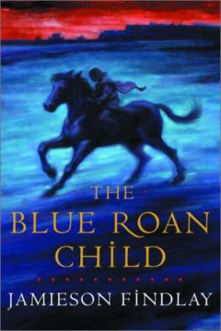 9780385658331: The Blue Roan Child [First American Edition]
