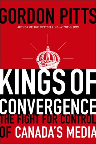 Kings of Convergence: The Fight for Control of Canada's Media