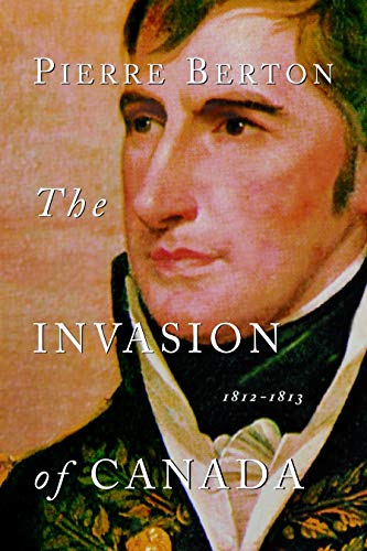 9780385658393: The Invasion of Canada: 1812-1813