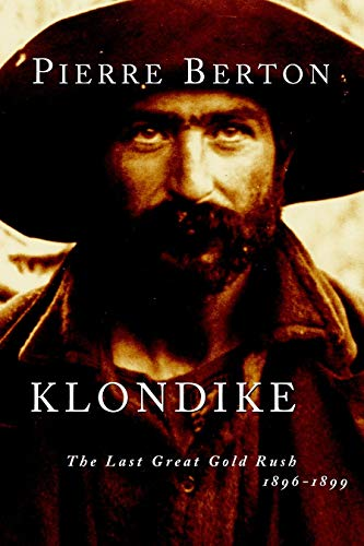 9780385658447: Klondike: The Last Great Gold Rush, 1896-1899